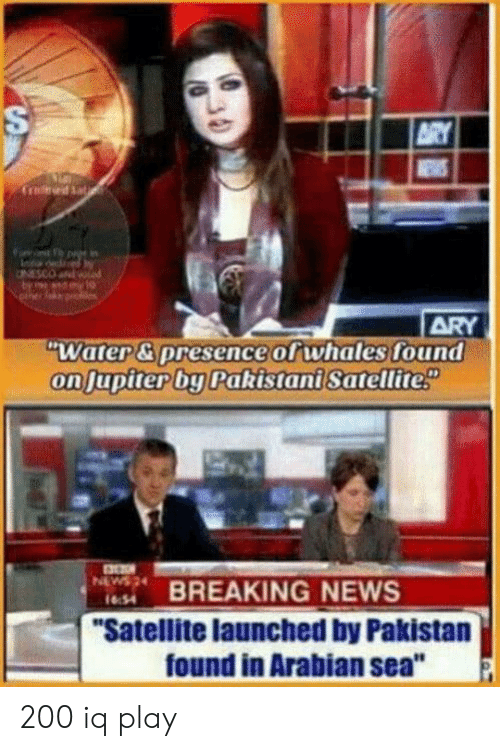 "News, Breaking News, and Jupiter: ARY  WEWS  Crod Sat  ARY  ""Water& presence of whales found  on Jupiter by Pakistani Satellite  BREAKING NEWS  ""Satellite launched by Pakistan  found in Arabian sea""  NEW  1654  30  S 200 iq play"