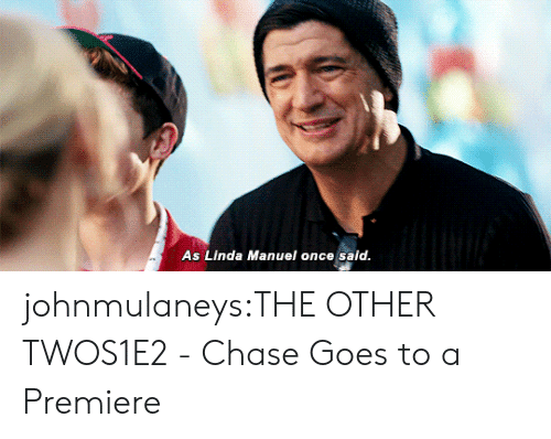 Target, Tumblr, and Blog: As Linda Manuel once said johnmulaneys:THE OTHER TWOS1E2 - Chase Goes to a Premiere