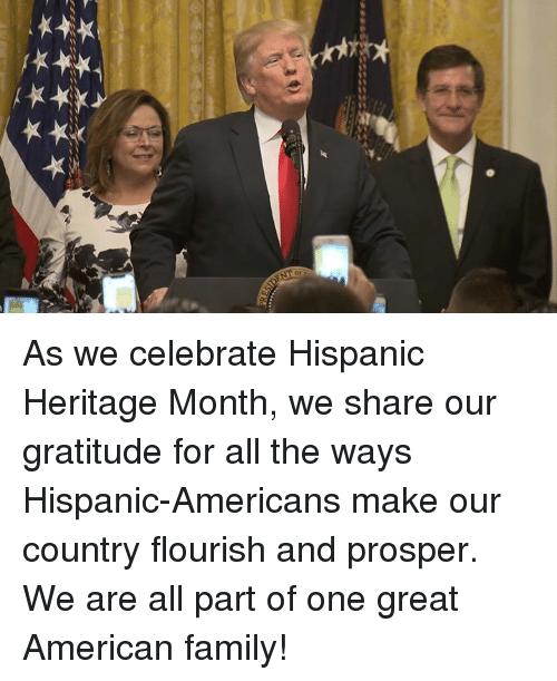 Family, American, and All The: As we celebrate Hispanic Heritage Month, we share our gratitude for all the ways Hispanic-Americans make our country flourish and prosper. We are all part of one great American family!