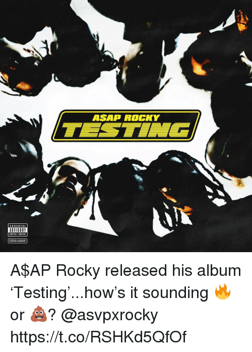 A$AP Rocky, Parental Advisory, and Rocky: ASAP ROCKY  PARENTAL  ADVISORY  EXPLICIT CONTENT A$AP Rocky released his album 'Testing'...how's it sounding 🔥 or 💩? @asvpxrocky https://t.co/RSHKd5QfOf