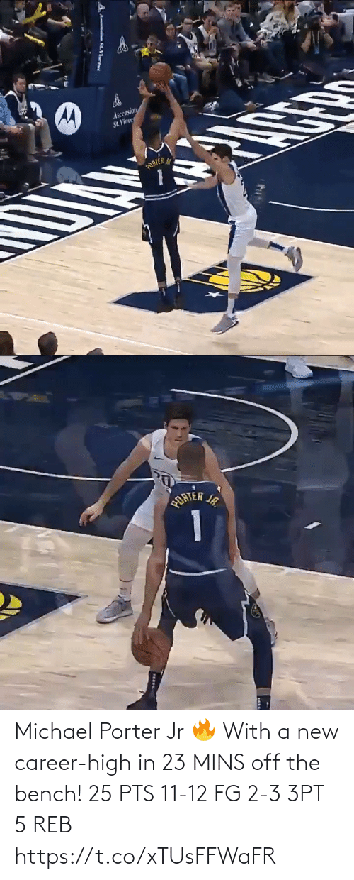 career: Ascension  St. Vinee  PORTER   ORTER IR  1  JA. Michael Porter Jr 🔥 With a new career-high in 23 MINS off the bench!   25 PTS  11-12 FG 2-3 3PT 5 REB     https://t.co/xTUsFFWaFR