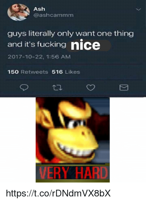 Ash Guys Literally Only Want One Thing and It's Fucking Nice