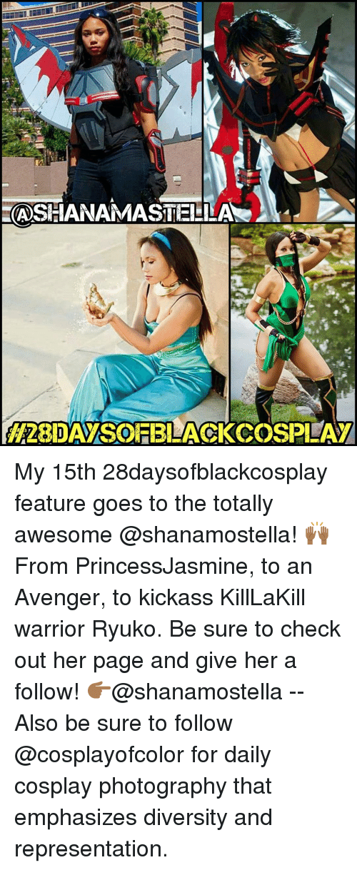 """Kickasses: ASHANAMASTEI LAN  """"J  28DAMSOEBLACKCOSPEAM My 15th 28daysofblackcosplay feature goes to the totally awesome @shanamostella! 🙌🏾From PrincessJasmine, to an Avenger, to kickass KillLaKill warrior Ryuko. Be sure to check out her page and give her a follow! 👉🏾@shanamostella -- Also be sure to follow @cosplayofcolor for daily cosplay photography that emphasizes diversity and representation."""