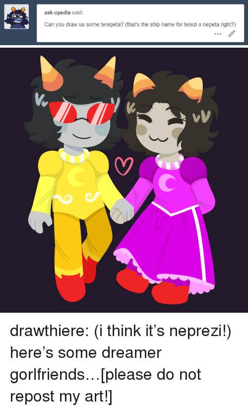 Target, Tumblr, and Blog: ask-opedia said:  Can you draw us some terepeta? (that's the ship name for terezi x nepeta right?) drawthiere:  (i think it's neprezi!) here's some dreamer gorlfriends…[please do not repost my art!]