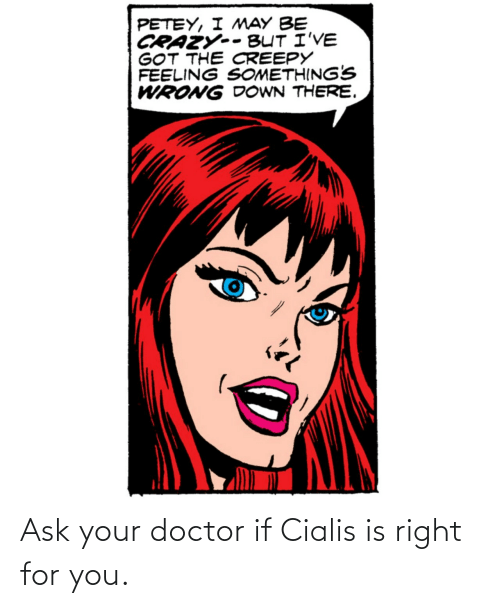 Doctor: Ask your doctor if Cialis is right for you.