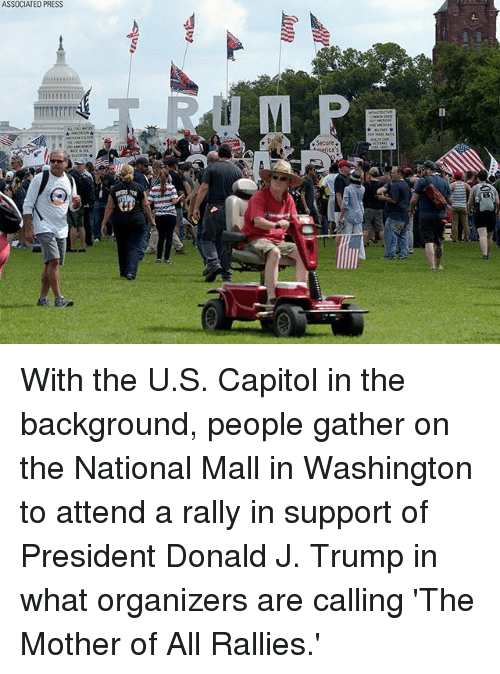 Memes, Trump, and 🤖: ASSOCIATED PRESS  Secure With the U.S. Capitol in the background, people gather on the National Mall in Washington to attend a rally in support of President Donald J. Trump in what organizers are calling 'The Mother of All Rallies.'