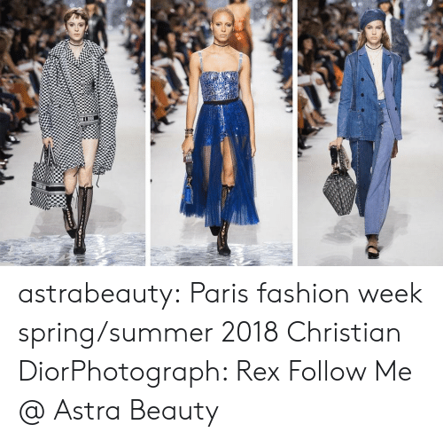 Fashion, Tumblr, and Summer: astrabeauty: Paris fashion week spring/summer 2018 Christian DiorPhotograph: Rex Follow Me @ Astra Beauty