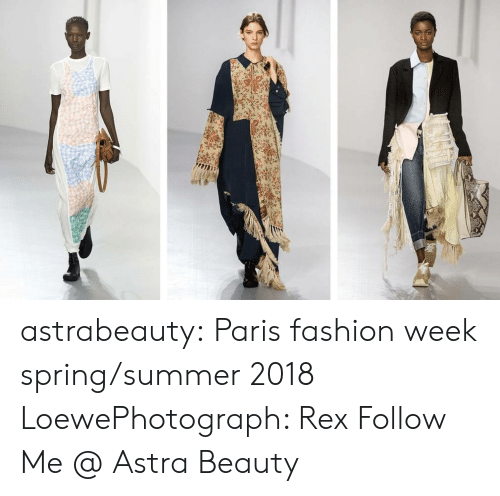 Fashion, Tumblr, and Summer: astrabeauty: Paris fashion week spring/summer 2018 LoewePhotograph: Rex Follow Me @ Astra Beauty