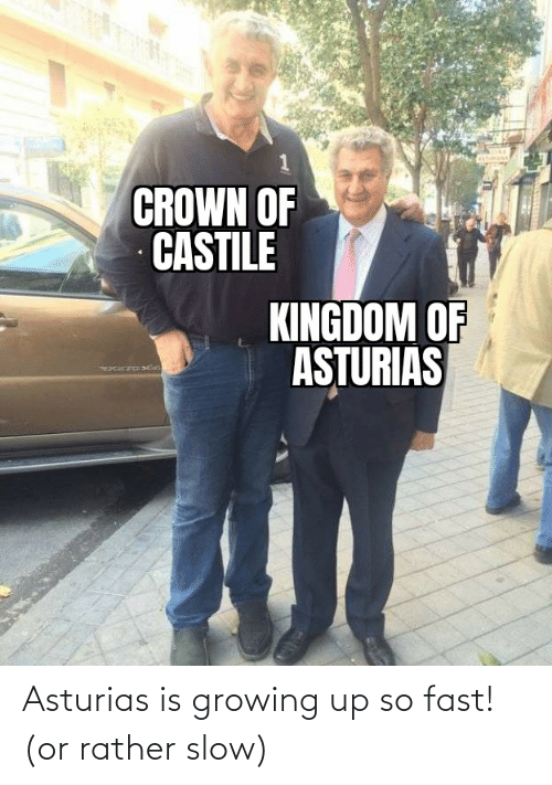 Growing up: Asturias is growing up so fast! (or rather slow)