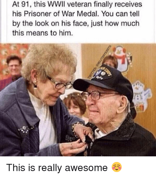 prisoner of war: At 91, this WWII veteran finally receives  his Prisoner of War Medal. You can tell  by the look on his face, just how much  this means to him. This is really awesome ☺️