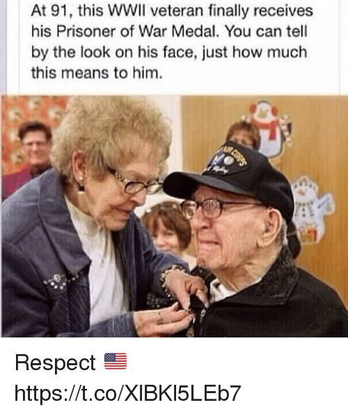 prisoner of war: At 91, this WWII veteran finally receives  his Prisoner of War Medal. You can tell  by the look on his face, just how much  this means to him Respect 🇺🇸 https://t.co/XlBKl5LEb7