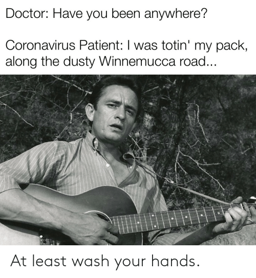 Wash: At least wash your hands.