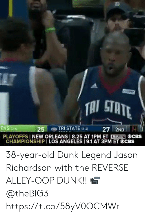 New Orleans: AT  TAI STATE  TRI STATE 3-4  27 2ND4  ENS  25  PLAYOFFS I NEW ORLEANS 8.25 AT 1PM ET ECBS  CHAMPIONSHIP I LOS ANGELES 19.1 AT 3PM ET SCBS 38-year-old Dunk Legend Jason Richardson with the REVERSE ALLEY-OOP DUNK!!   📹 @theBIG3   https://t.co/58yV0OCMWr