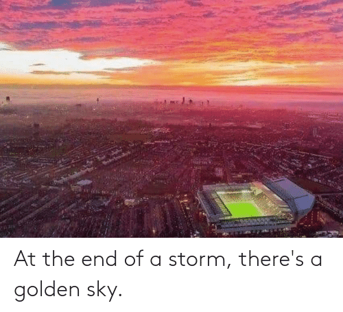 sky: At the end of a storm, there's a golden sky.