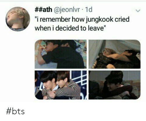"Bts, How, and Remember:  ##ath @jeonlvr 1d  ""i remember how jungkook cried  when i decided to leave"" #bts"