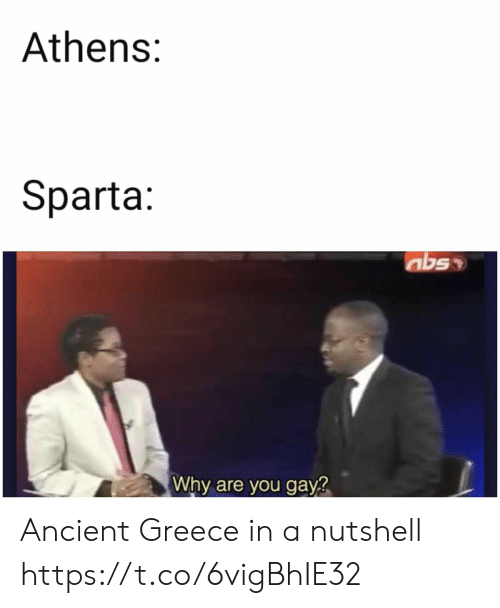 Greece, Ancient, and Sparta: Athens:  Sparta:  Why are you gay? Ancient Greece in a nutshell https://t.co/6vigBhIE32