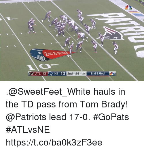 Memes, Patriotic, and Tom Brady: ATL 0NE 10  2nd :26 :14 2nc  & Goal .@SweetFeet_White hauls in the TD pass from Tom Brady!  @Patriots lead 17-0. #GoPats #ATLvsNE https://t.co/ba0k3zF3ee