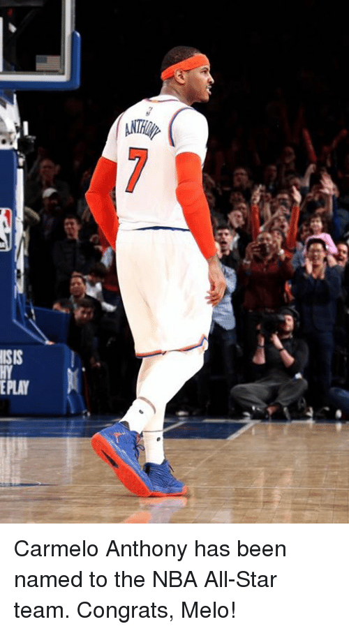 Congrations: ATRip  ISIS  EPLAY  ソ Carmelo Anthony has been named to the NBA All-Star team. Congrats, Melo!
