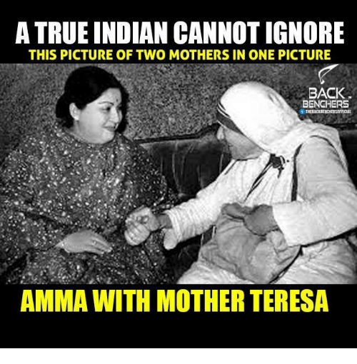 Ignore This: ATRUE INDIAN CANNOT IGNORE  THIS PICTURE OF TWO MOTHERS IN ONE PICTURE  BACK  BENCHERS  AMMA WITH MOTHER TERESA