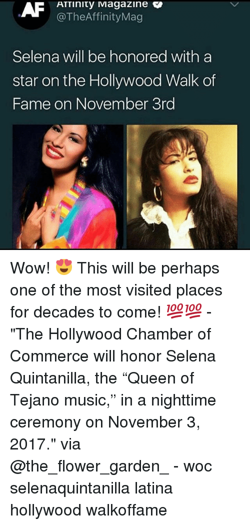 """Memes, Music, and Wow: ATTinity Magazine c  @TheAffinityMag  Selena will be honored with a  star on the Hollywood Walk of  Fame on November 3rd Wow! 😍 This will be perhaps one of the most visited places for decades to come! 💯💯 - """"The Hollywood Chamber of Commerce will honor Selena Quintanilla, the """"Queen of Tejano music,"""" in a nighttime ceremony on November 3, 2017."""" via @the_flower_garden_ - woc selenaquintanilla latina hollywood walkoffame"""