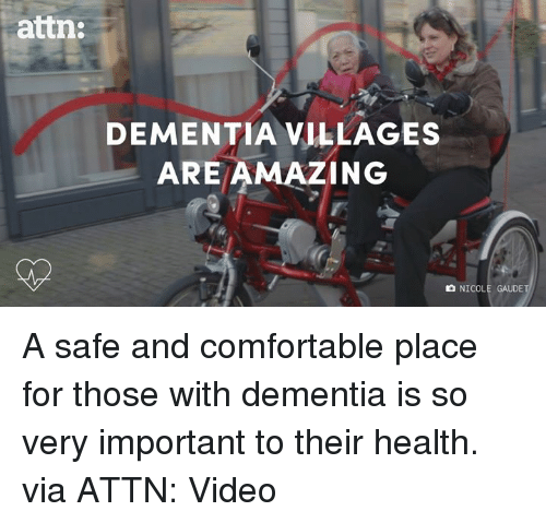 Dank, Dementia, and 🤖: attn:  DEMENTIA VILLAGES  ARE AMAZING  NICOL  GAUDE A safe and comfortable place for those with dementia is so very important to their health.   via ATTN: Video