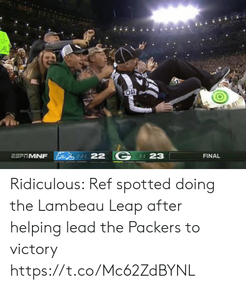 Spotted: AU  @NFL MEMES  BRTH  ESFTMNF  2-2-1 22  5-1 23  FINAL Ridiculous: Ref spotted doing the Lambeau Leap after helping lead the Packers to victory https://t.co/Mc62ZdBYNL