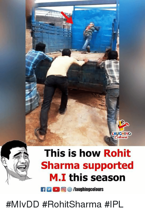 Indianpeoplefacebook, How, and Ipl: AUGHING  This is how Rohit  Sharma supported  M.I this season #MIvDD #RohitSharma #IPL
