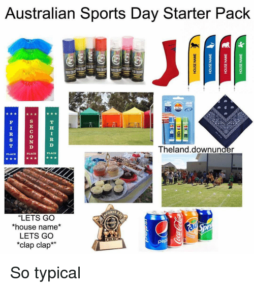 """Memes, Sports, and House: Australian Sports Day Starter Pack  0  Theland.downunder  PLACE  PLACE  PLACE  ORTS O  """"LETS GO  *house name*  LETS GO  *clap clap*m  WINNER  x3 So typical"""