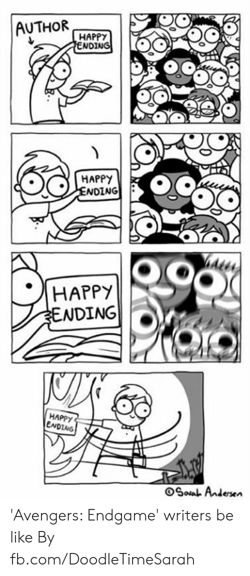 Be Like, Dank, and Avengers: AUTHORPe  HAPPY  ND  HAPPY  NDING  Ate  HAPPY  NDING  HAPPY  ENDING  OSol Anderen 'Avengers: Endgame' writers be like  By fb.com/DoodleTimeSarah