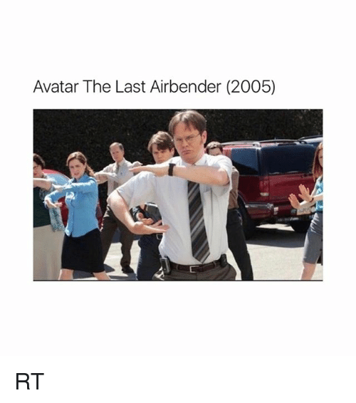 Memes, The Last Airbender, and Avatar: Avatar The Last Airbender (2005) RT