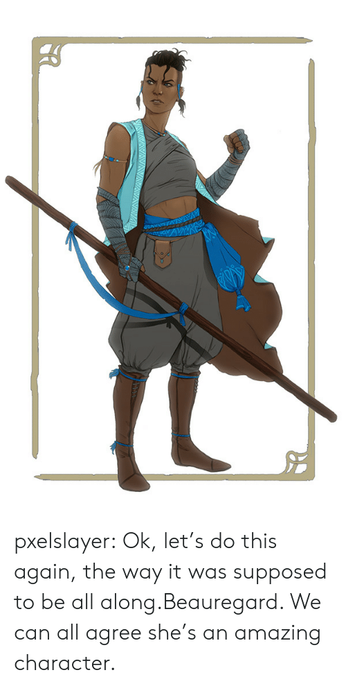 Tumblr, Blog, and Amazing: AVAYI pxelslayer:  Ok, let's do this again, the way it was supposed to be all along.Beauregard. We can all agree she's an amazing character.