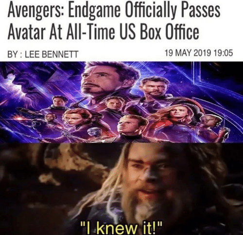 """Box Office: Avengers: Endgame Officially Passes  Avatar At All-Time US Box Office  19 MAY 2019 19:05  BY: LEE BENNETT  """" knew it!"""""""