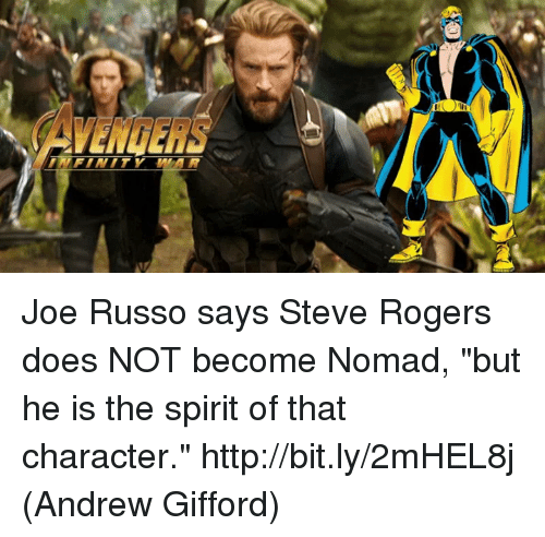 "Memes, Avengers, and Http: AVENGERS  MFINITY WAR Joe Russo says Steve Rogers does NOT become Nomad, ""but he is the spirit of that character."" http://bit.ly/2mHEL8j  (Andrew Gifford)"
