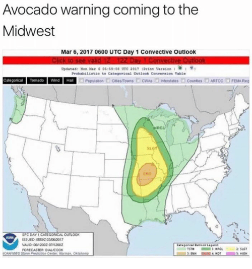 Avocado, Oklahoma, and Outlook: Avocado warning coming to the  Midwest  Mar 6, 2017 0600 UTC Day 1 Convective Outlook  Opdated: Nan Kar E 0s SST00 TTC 2017 (Print Version I  Probabiliatio to Categorical Outlook Converason Table  Populason D csesrowns  Categorical Tomado Wind Hall  SPC DAVI CATEGORICAL OUTLOOK  ISSUED: 0553203062017  VALID: 0612002-07 2002  FORECASTER DIALICOON  VOMAA/MMS Storm Predietoa Center Nor  Oklahoma  2: SLGT  HIGH