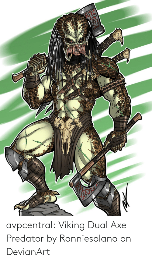 tumblr: avpcentral:    Viking Dual Axe Predator by Ronniesolano on DevianArt