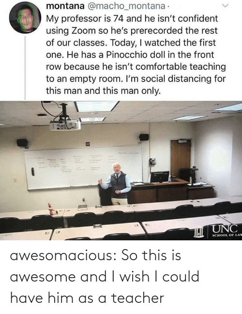 I Could: awesomacious:  So this is awesome and I wish I could have him as a teacher