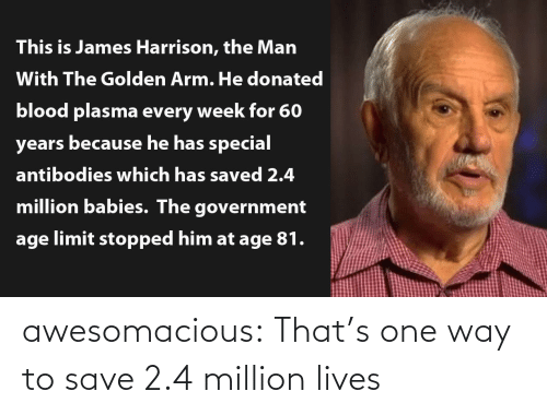 lives: awesomacious:  That's one way to save 2.4 million lives