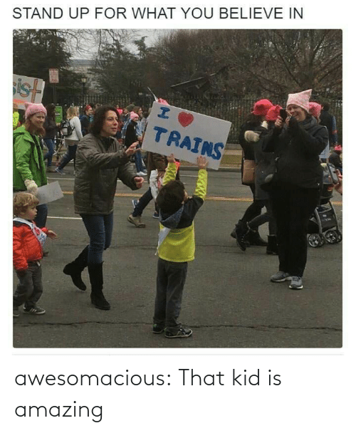 kid: awesomacious:  That kid is amazing