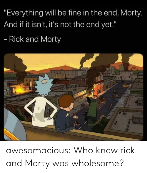 Was: awesomacious:  Who knew rick and Morty was wholesome?