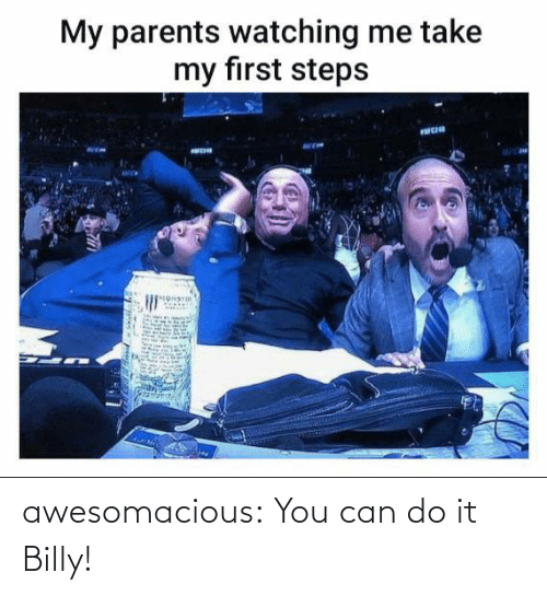 Can Do: awesomacious:  You can do it Billy!