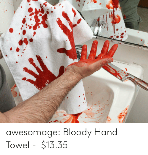 bloody hand: awesomage:  Bloody Hand Towel -   $13.35