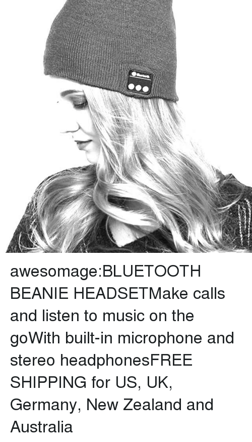beanie: awesomage:BLUETOOTH BEANIE HEADSETMake calls and listen to music on the goWith built-in microphone and stereo headphonesFREE SHIPPING for US, UK, Germany, New Zealand and Australia