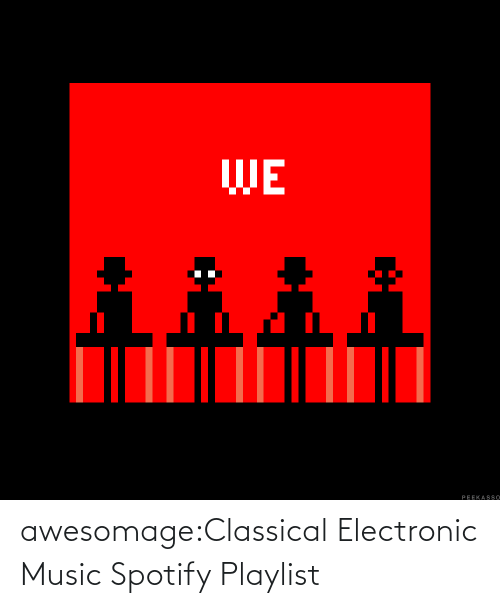 Classical: awesomage:Classical Electronic Music Spotify Playlist