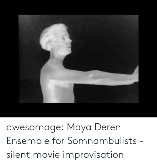 Tumblr, Blog, and Movie: awesomage:  Maya Deren Ensemble for Somnambulists - silent movie improvisation