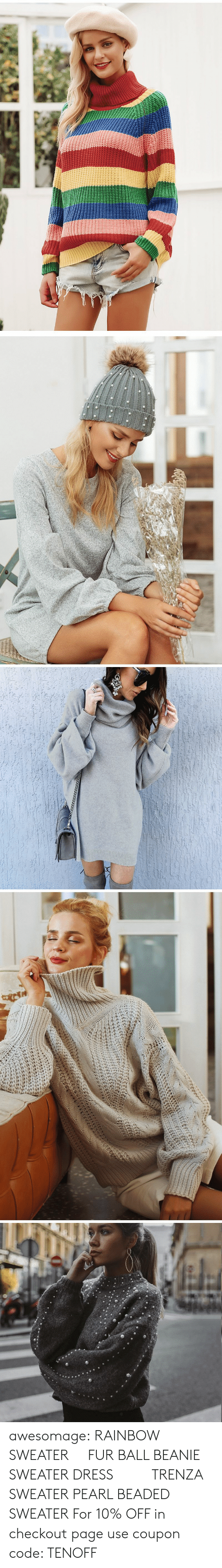 beanie: awesomage:  RAINBOW SWEATER   FUR BALL BEANIE  SWEATER DRESS     TRENZA SWEATER  PEARL BEADED SWEATER  For 10% OFF in checkout page use coupon code: TENOFF