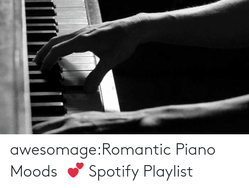 open: awesomage:Romantic Piano Moods  💕 Spotify Playlist