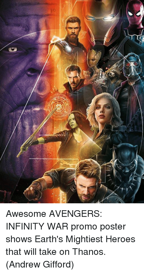 Memes, Avengers, and Heroes: Awesome AVENGERS: INFINITY WAR promo poster shows Earth's Mightiest Heroes that will take on Thanos.  (Andrew Gifford)