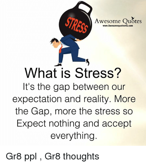 Awesome Quotes Wwwawesomequotes4ucom What Is Stress Its The Gap
