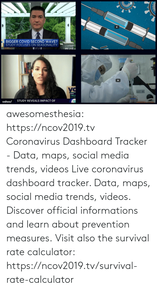 Coronavirus: awesomesthesia: https://ncov2019.tv Coronavirus Dashboard Tracker - Data, maps, social media trends, videos Live coronavirus dashboard tracker. Data, maps, social media trends, videos. Discover official informations and learn about prevention measures. Visit also the survival rate calculator: https://ncov2019.tv/survival-rate-calculator