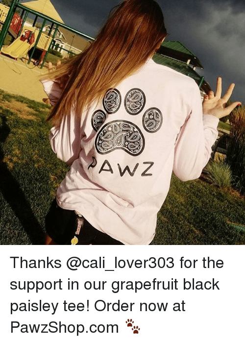 grapefruiting: AWZ Thanks @cali_lover303 for the support in our grapefruit black paisley tee! Order now at PawzShop.com 🐾
